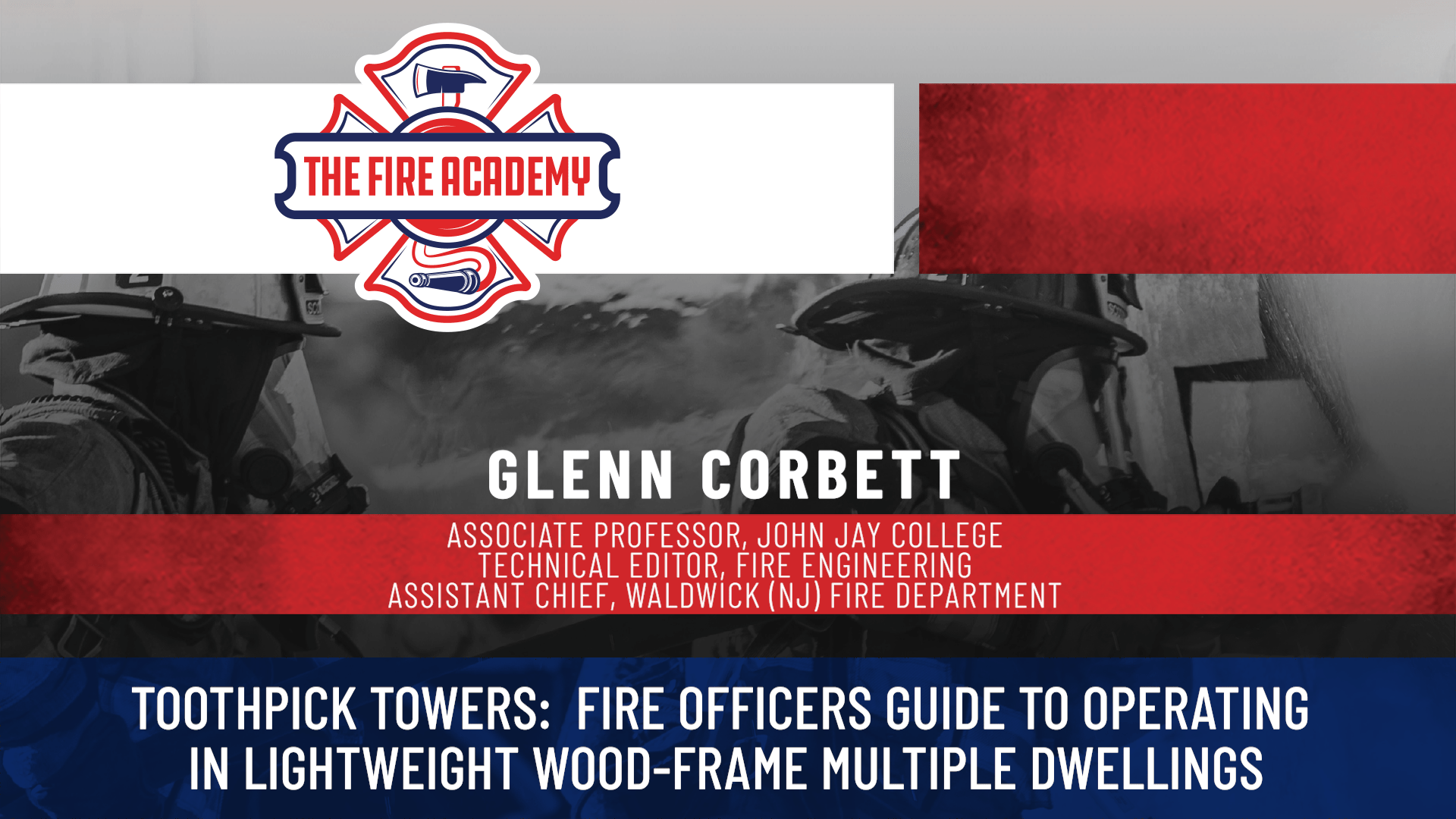 Toothpick Towers: A Fire Officer's Guide to Operating in Lightweight Wood-Frame Multiple Dwellings