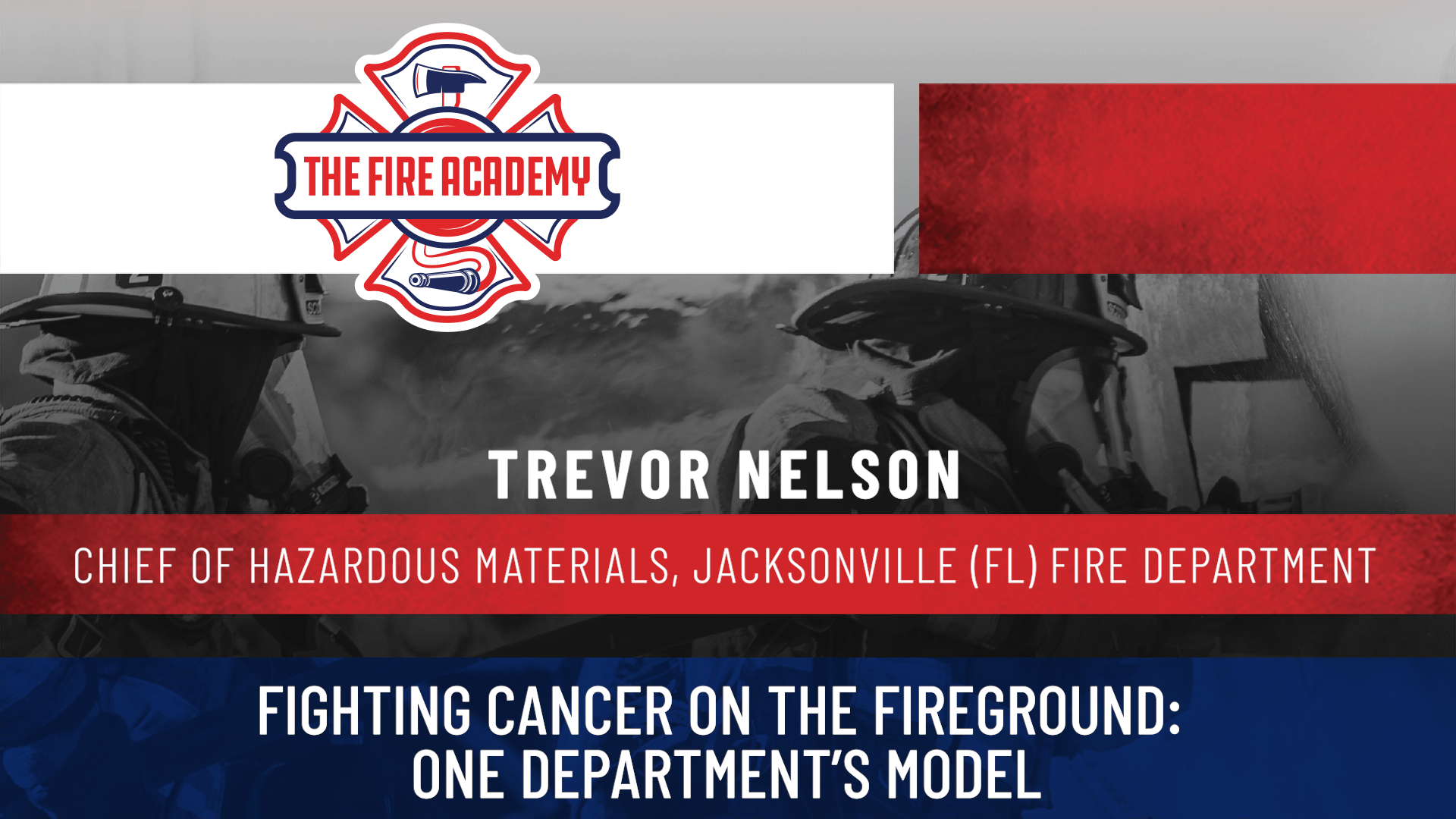 Fighting Cancer on the Fireground: One Department's Model