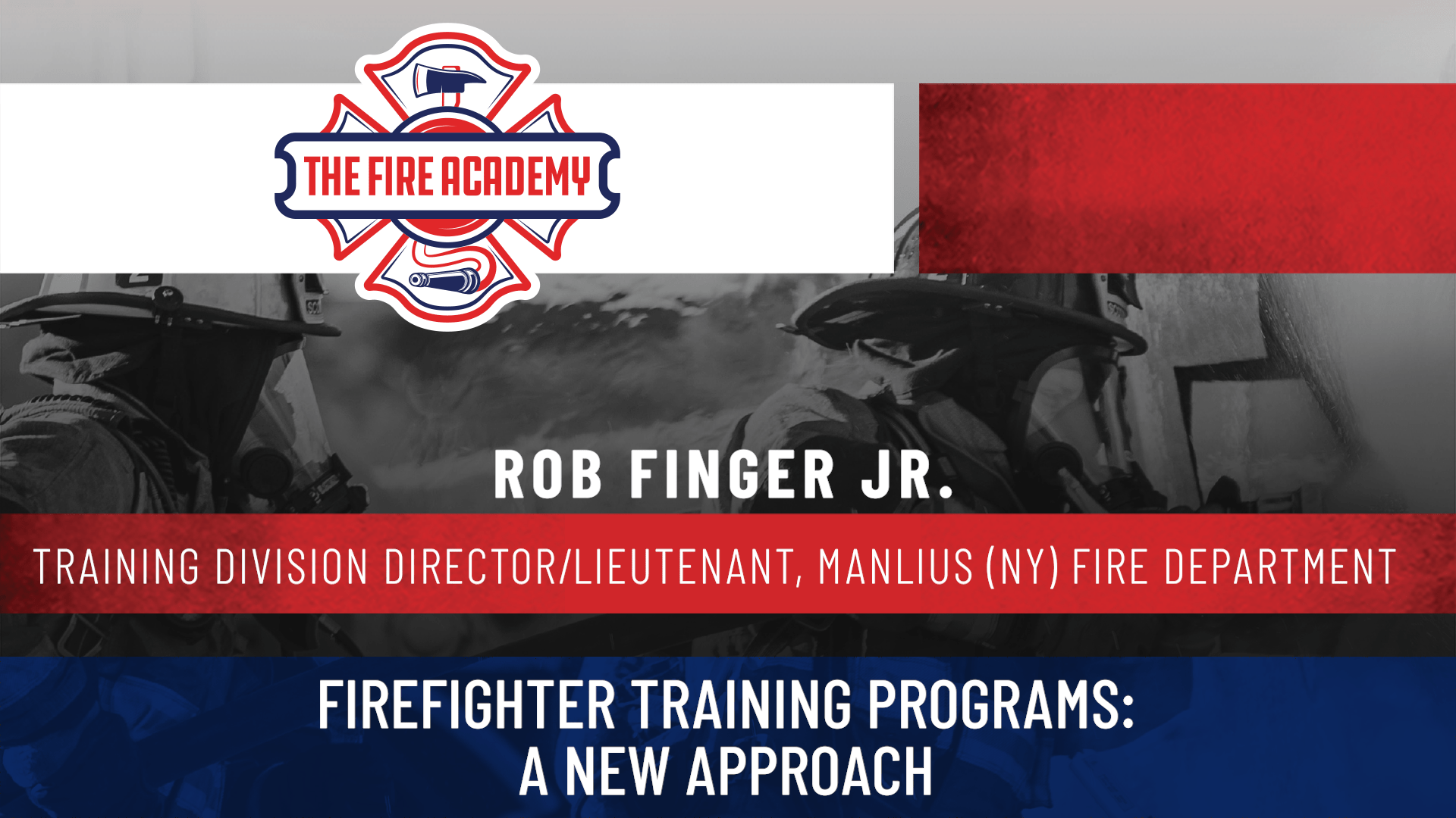 Firefighter Training Programs: A New Approach