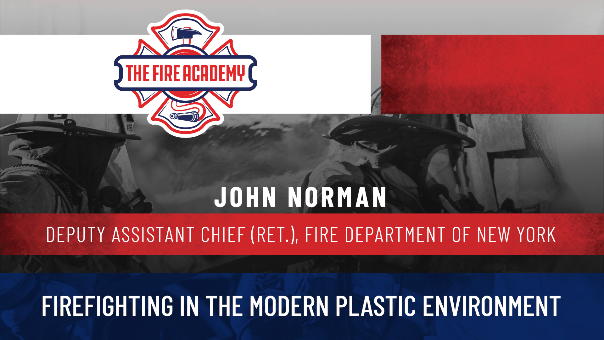 Firefighting in the Modern Plastic Environment
