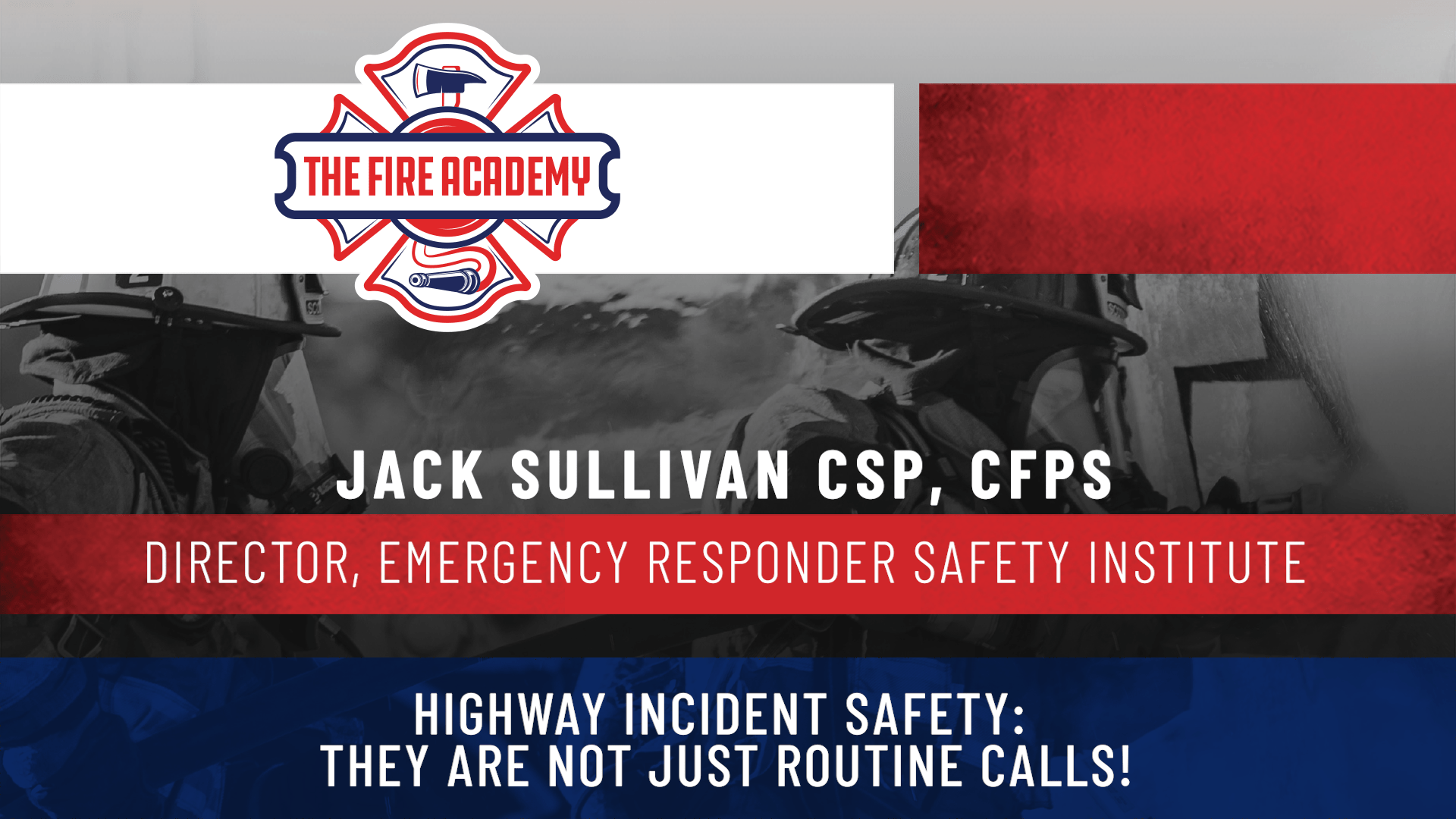 Highway Incident Safety: They Are Not Just Routine Calls!
