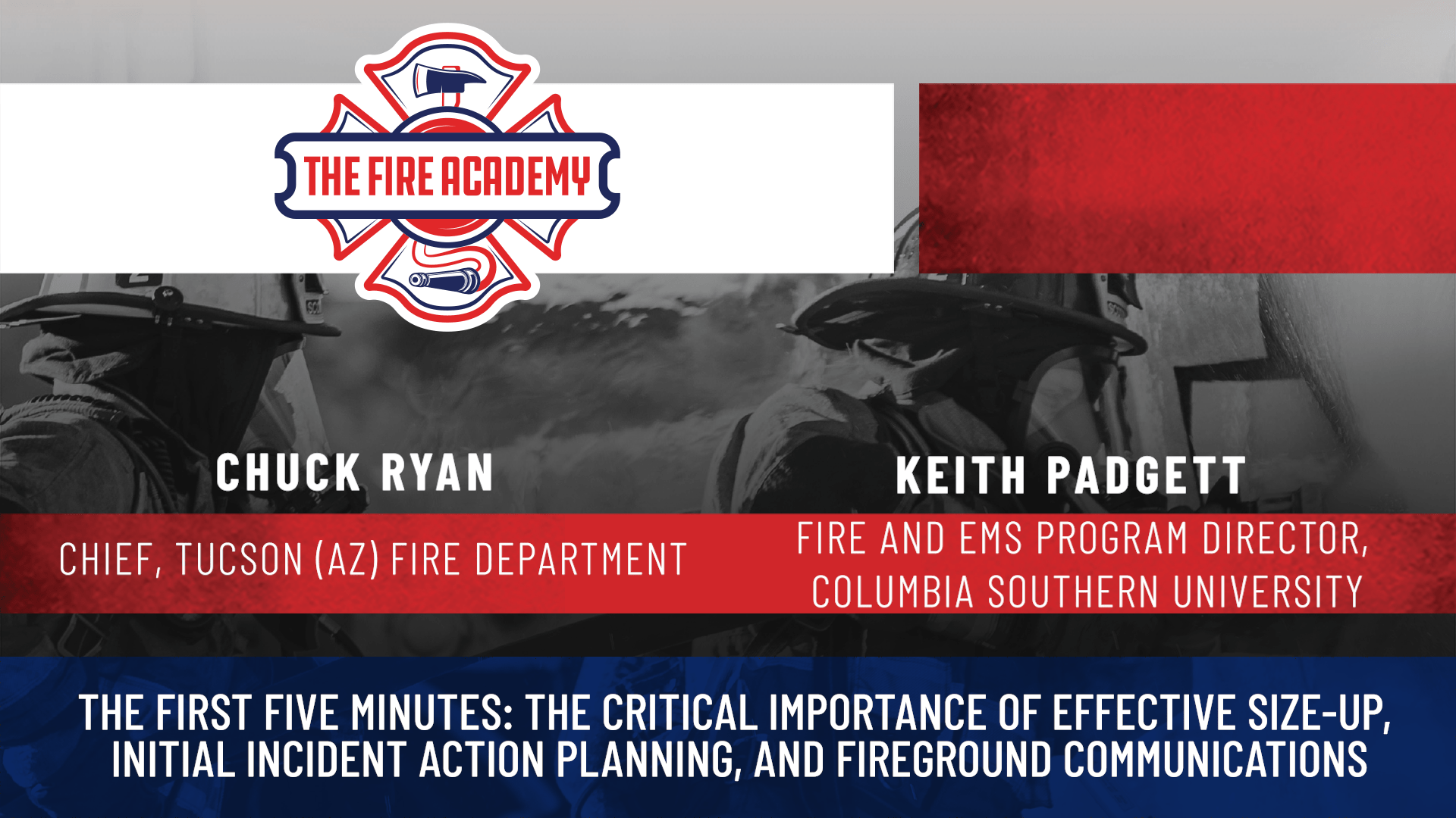 The First Five Minutes: The Critical Importance of Effective Size-Up, Initial Incident Action Planning, and Fireground Communications