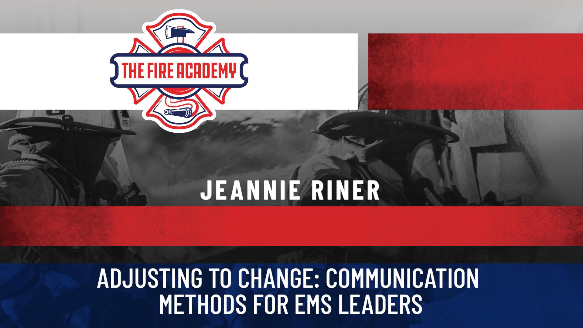 Adjusting to Change: Communication Methods for EMS Leaders