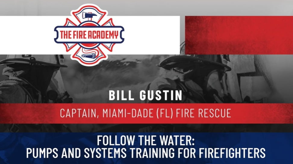 Follow the Water: Pumps and Systems Training for Firefighters