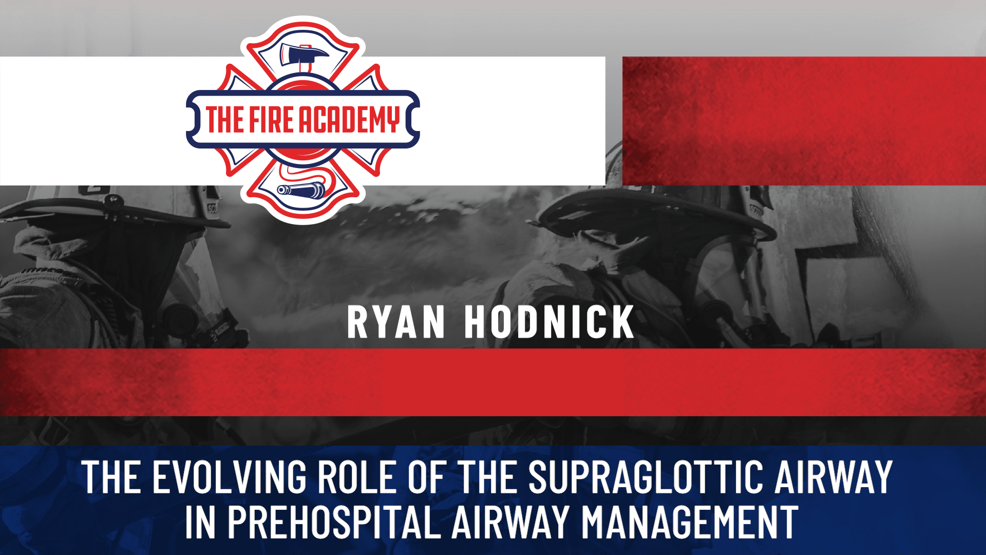 The Evolving Role of the Supraglottic Airway in Prehospital Airway Management