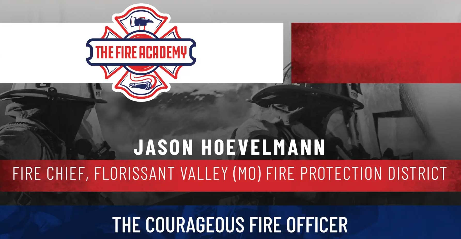 The Courageous Fire Officer
